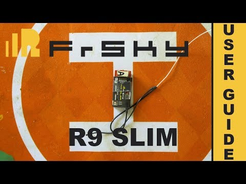 FrSky R9 Slim - Taranis X9D+ - OpenTX - Firmware Upgrade - Bind - Failsafe - User Guide - How-to