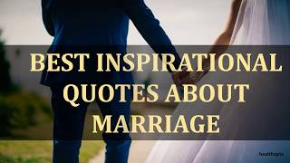 BEST INSPIRATIONAL QUOTES ABOUT MARRIAGE