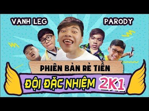 ĐỘI ĐẶC NHIỆM 2K1 (Phiên bản rẻ tiền) - VANH LEG - OOPSCLUB