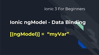 Ionic 3 For Beginners : Data Binding ngModel - How to Use Variables