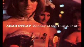 Arab Strap - Fucking Little Bastards