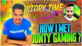 How I Meet Jonty Gaming ? STORYTIME  || Desi Gamers