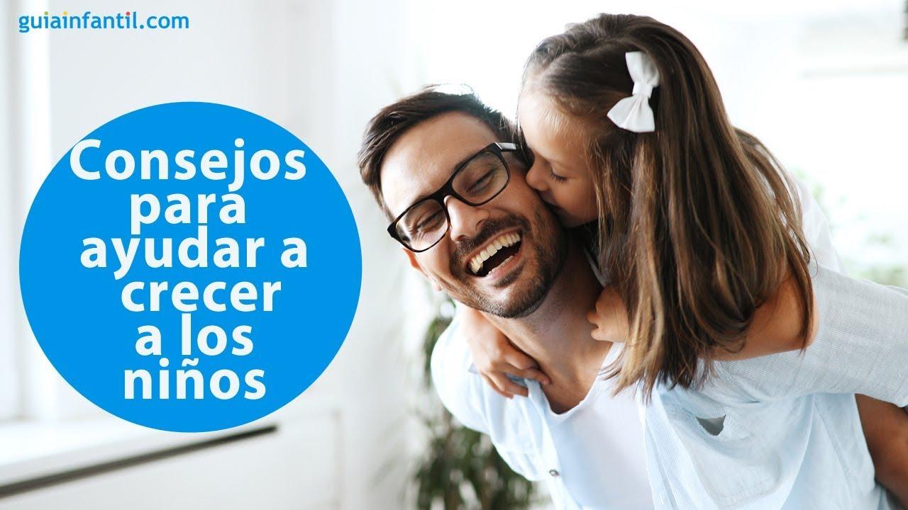 Consejos para ayudar a crecer felices a los niños | #ConectaConTuHijo