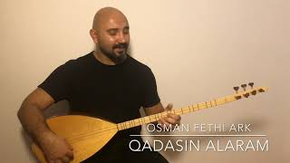 OSMAN FETHİ ARK & QADASIN ALARAM