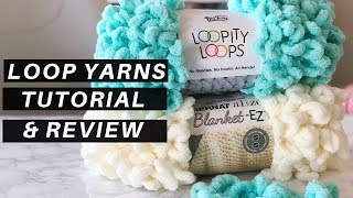 How to Use Loop Yarns [A Tutorial and Review + FREE Pattern, the Knitflix Throw]