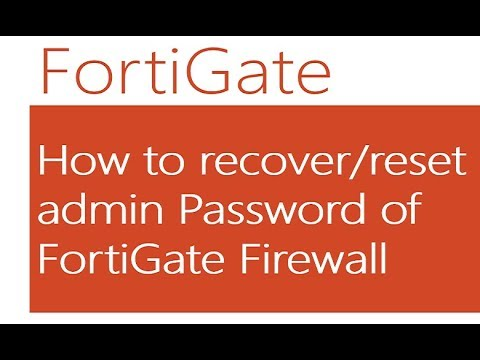 How to recover/reset admin Passw0rd of FortiGate Firewall