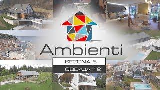 Ambienti TV Show - Sezona 6 / Oddaja 12