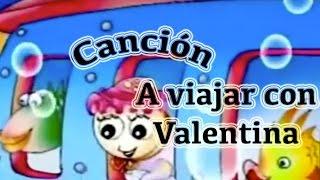 Canción infantil: A viajar con Valentina