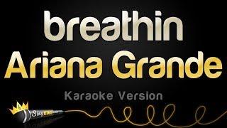 Ariana Grande   Breathin (Karaoke Version)
