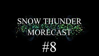 "The Snow Thunder Weekly MORECAST (Ep. 8) - feat. Jared | ""Everything's Fine!"" (Maybe not so much)"