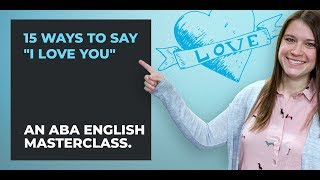 15 Ways To Say I Love You | English Lesson