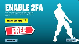 How to Enable 2FA FORTNITE - Two Factor Authentication Fortnite! (FREE Boogie Down Emote)
