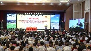 Tin Tức 24h: Hội nghị xúc tiến đầu tư tỉnh Thanh Hóa năm 2017