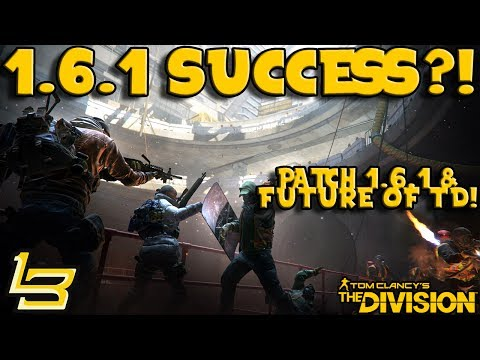 1.6.1 Patch A Success?! (The Division)