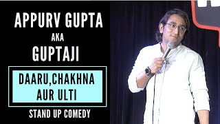 Daaru, Chakhna aur Ulti -  Stand Up Comedy by Appurv Gupta aka GuptaJi