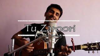 Tu Zaroori Cover Song - shazzsidd