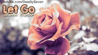 Let Go - Aaron Carter [Lyrics + DL]