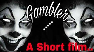 Gambler || A short film || 4s vella team