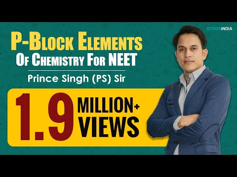 P-Block Elements of NEET Chemistry by Prince (PS) Sir | Etoosindia.com
