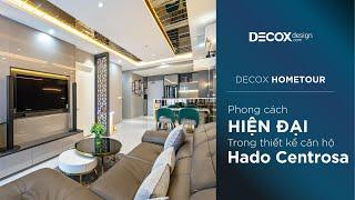 Decox Home Tour] Phong cách hiện đại trong thiết kế căn hộ Hado...