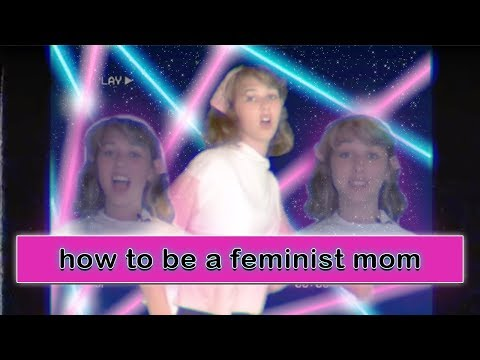 How to be a Feminist Mother