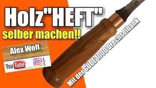 Holzgriff (Heft) Selber Drechseln! Stechbeitel Selber Machen! Güde 1000 Drechselbank! Wooden Handle