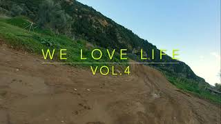 "Fpv Drone Footage ""We love life vol 4"""
