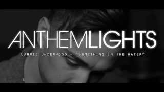 Something in the Water - Carrie Underwood | Anthem Lights Cover