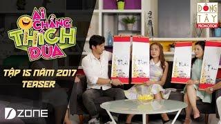 Ai Chẳng Thích Đùa 2017 l Tập 15 Teaser (16/4/2017)