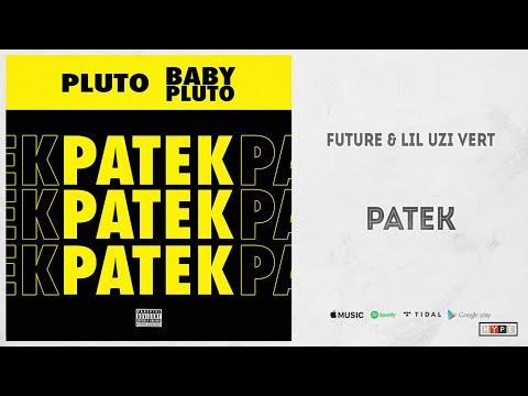 """Future & Lil Uzi Vert – """"Patek"""""""