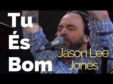 Tu és Bom - Jason Lee Jones (Lagoinha Conferencia Clamor Pelas Nacões 2019)
