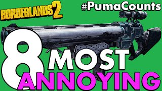 Top 8 Most Annoying and Frustrating Guns and Weapons in Borderlands 2 #PumaCounts