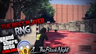 The Best Player RNG GTA 5|The Legend zl_TheBlackNight The Best Montage RNG TOP 10 Players RNG Italia
