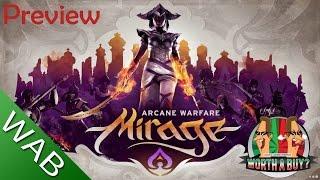 Mirage Arcane Warfare Preview - Worthabuy?