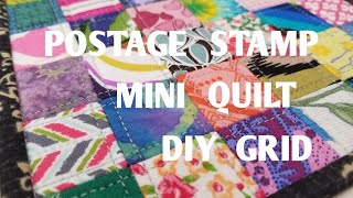 Mini Postage Stamp Quilt Using An Easy DIY Grid