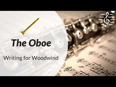Orchestration & Writing for Woodwind - The Oboe
