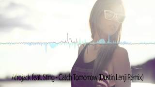Afrojack feat. Sting - Catch Tomorrow (Dustin Lenji Remix)