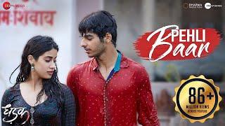 Pehli Baar   Full Video | Dhadak | Ishaan & Janhvi | Ajay Atul | Amitabh Bhattacharya