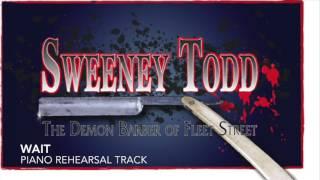 Wait - Sweeney Todd - Piano Accompaniment/Rehearsal Track