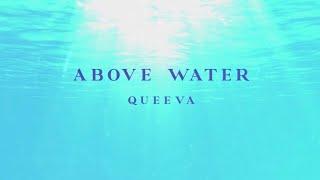 Queeva Above Water