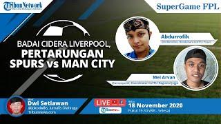 SUPER GAME FPL: Badai Cidera Hantam Liverpool, Pertarungan Tottenham Hotspur vs Manchester City