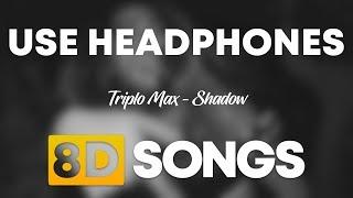 Triplo Max   Shadow (8D AUDIO)