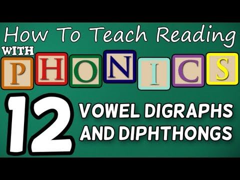 How to Teach Reading - Lesson 12 - Vowel Digraphs & Diphthongs