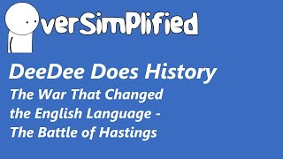 DeeDee Does History - Oversimplified - The Battle of Hastings