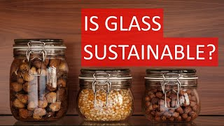 How is glass environmentally friendly