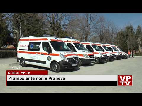 4 ambulanțe noi în Prahova