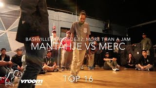 Montahje vs Merc | Top 16 | Bashville Stampede 12 More than a Jam | #SXSTV