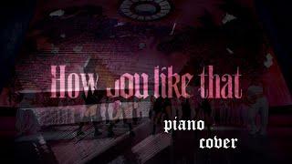 How You Like That - BLACKPINK/블랙핑크(피아노 완벽 재현이 뭔지 보여드림)