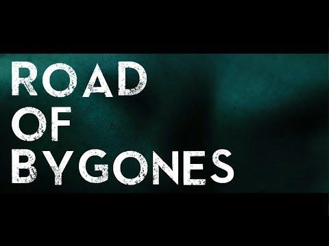 """""""Road of Bygones"""" Promo"""
