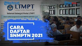 Berikut Panduan Daftar SNMPTN 2021, Login Akun LTMPT hingga Unduh Kartu Registrasi